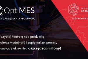 Nowości w systemie OptiMES - nowoczesne zarządzanie produkcją